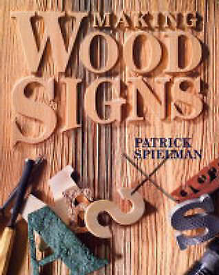 MAKING WOOD SIGNS by Spielman, Patrick, Paperback Used Book, Good, FREE & FAST D