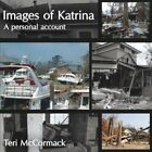 Images of Katrina a Personal Account 9781425914073 by Teri McCormack Paperback