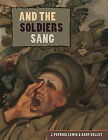 And the Soldiers Sang by J Patrick Lewis (Hardback, 2011)