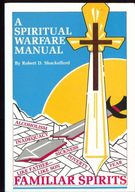 A Spiritual Warfare Manual Robert Shackelford 1987 Manual Guide