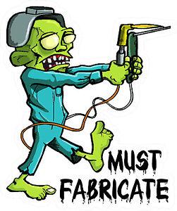 3-Must-Fabricate-Zombie-Welder-Lunch-Box-Oilfield-Toolbox-Helmet-Sticker-H231
