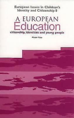 (Very Good)-A European Education: Citizenship, Identities and Young People (CiCe