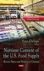 Nutrient Content of the U.S. Food Supply: Recent Data & Historical Context by Nova Science Publishers Inc (Hardback, 2013)