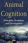 Animal Cognition: Principles, Evolution & Development by Nova Science Publishers Inc (Hardback, 2017)