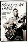 Squeeze My Lemon a Collection of Classic Blues Lyrics by Poe RA 9780634055461