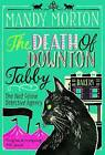 The Death of Downton Tabby by Mandy Morton (Paperback, 2016)