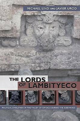 The Lords of Lambityeco: Political Evolution in the Valley of Oaxaca during...