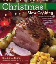 Christmas Slow Cooking : Over 250 Hassle-Free Holiday Recipes for the Electric S