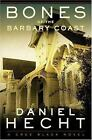 Bones of the Barbary Coast by Daniel Hecht (2006, Hardcover)