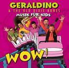 WOW! von Geraldino Und Die Old Dixie Bones (2014)
