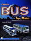 A World of Bus Toys and Models by M.Kurt Resch (Paperback, 1999)