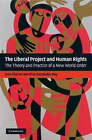 The Liberal Project and Human Rights: The Theory and Practice of a New World Order by Eliza Kaczynska-Nay, John Charvet (Hardback, 2008)