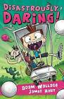 Disastrously Daring! by Adam Wallace (Paperback / softback, 2016)