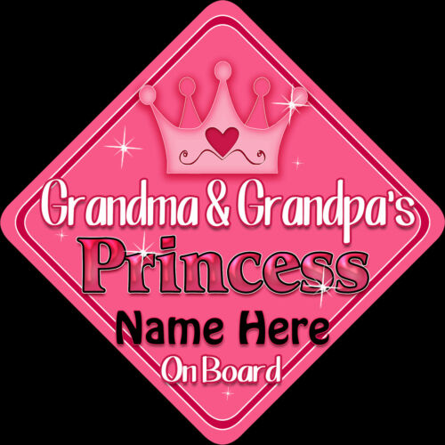 Personalised Baby On Board Car Sign ~Grandma /& Grandpa/'s Princess New Pink!!
