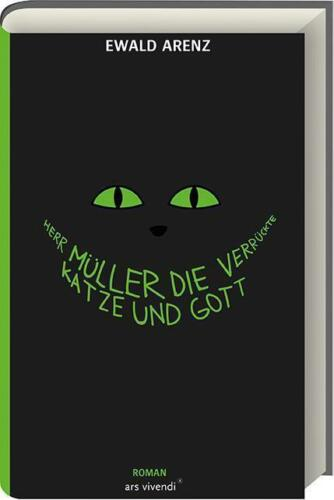 1 von 1 - NEU + OVP: Herr Müller, die verrückte Katze und Gott von Ewald Arenz, Roman 2016