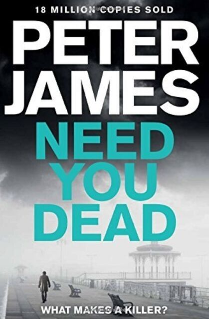 Need You Dead (Roy Grace, Book 13) - Book by Peter James (Hardcover, 2017)