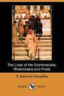 The Lives of the Grammarians, Rhetoricians and Poets (Dodo Press) by C Suetonius Tranquillus (Paperback / softback, 2008)