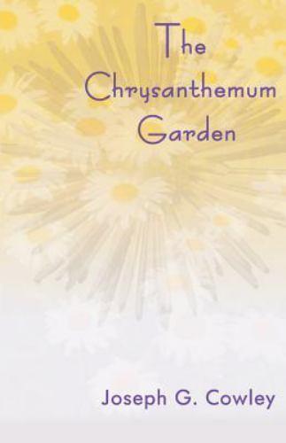 The Chrysanthemum Garden by Joseph G. Cowley (2000, Paperback)