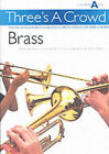 Power: Three's A Crowd Brass Junior Book A Easy by Music Sales Ltd (Paperback, 2002)