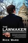 The Lawmaker by Rick Ward (Paperback, 2009)
