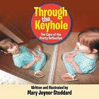 Through the Keyhole: The Case of the Pretty Reflection by Mary Joyner - Stoddard (Paperback / softback, 2015)
