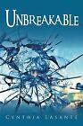 Unbreakable by Cynthia Lasante (Paperback / softback, 2013)