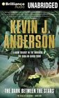 The Dark Between the Stars by Kevin J Anderson (CD-Audio, 2014)