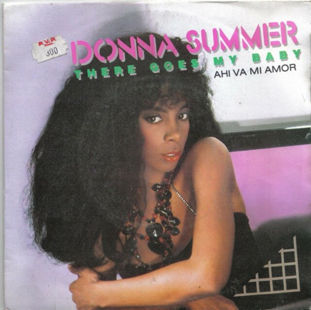 DONNA SUMMER: There goes my baby/ Maybe Its over SINGLE 7¨ VINYL Spain - 1984