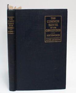 The-Common-Sense-of-the-Constitution-A-T-Southworth-1924-Hardover