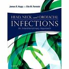 Head, Neck, and Orofacial Infections: An Interdisciplinary Approach by Elie M. Ferneini, James R. Hupp (Hardback, 2015)