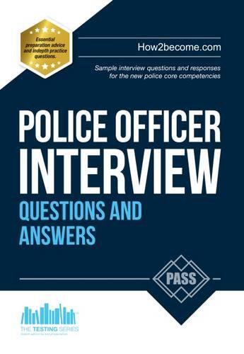 Police Officer Interview Questions Et Réponses 2016 Edition Pour Neuf Jour 1 En