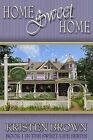 Home Sweet Home: Book 1 in the Sweet Life Series by Mayor Kristen Brown (Paperback / softback, 2013)