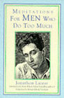 Meditations for Men Who Do Too Much by Jonathon Lazear (Paperback, 1993)