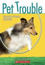 Pet Trouble #6: Smarty-Pants Sheltie by Tui T. Sutherland, Good Book