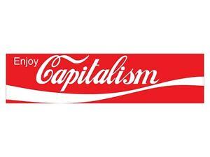 Enjoy Capitalism(Bumper Sticker)