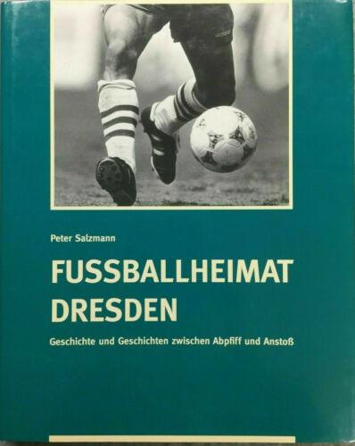 Fußballheimat Dresden Geschichte und Geschichten Fussball Geschichte Buch