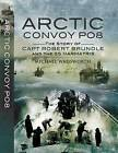 Arctic Convoy PQ8: The Story of Capt Robert Brundle and the SS Harmatris by Michael Wadsworth (Hardback, 2009)