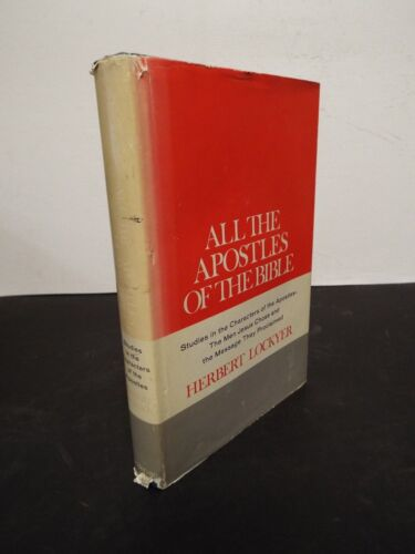 1972 All the Apostles of the Bible written and signed by Herbert Lockyer