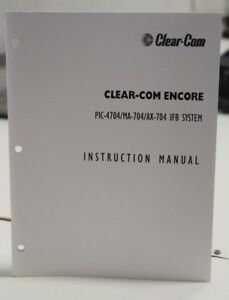 Clear-Com-PIC-4704-MA-704-AX-704-IFB-System-Instruction-Manual