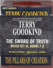The Sword of Truth, Boxed Set III, Books 7-9 : The Pillars of Creation, Naked Empire, Chainfire by Terry Goodkind (2014, MP3 CD, Unabridged)