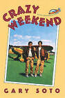 Crazy Weekend by Gary Soto (Paperback, 2003)