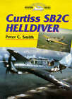 Curtiss SB2C Helldiver by Peter C. Smith (Hardback, 1998)