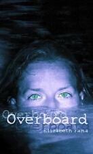 Overboard by Elizabeth Fama (2005, Paperback)