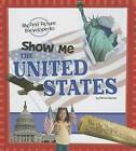 Show Me the United States by Patricia Wooster (Hardback, 2013)