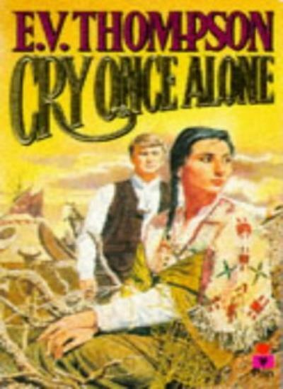 Cry Once Alone,E. V. Thompson
