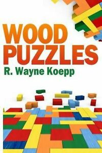 NEW-Wood-Puzzles-by-R-Wayne-Koepp-Paperback-Book-English-Free-Shipping