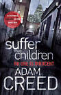 Suffer the Children by Adam Creed (Paperback, 2009)