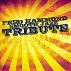 Fred Hammond Smooth Jazz Tribute by The Smooth Jazz All Stars (CD, May-2007, CC Entertainment)