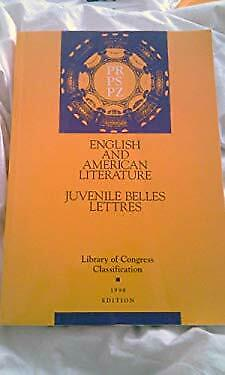 Library of Congress Classification : PR, PS, PZ: English and American Literature