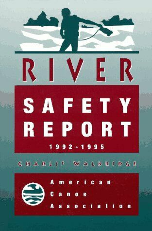 The American Canoe Association s River Safety Report 1992-1995